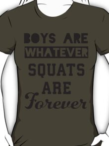 Boys Are Whatever, Squats Are Forever (Black) T-Shirt
