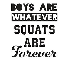 Boys Are Whatever, Squats Are Forever (Black) Photographic Print