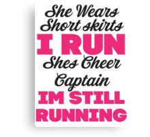 She Wears Short Skirts, I Run (Black, Pink) Canvas Print