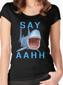 Say Aahh .. a sharks tale Women's Fitted Scoop T-Shirt