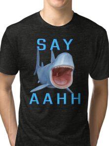 Say Aahh .. a sharks tale Tri-blend T-Shirt