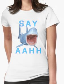 Say Aahh .. a sharks tale Womens Fitted T-Shirt