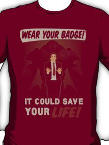 Wear Your Badge! T-Shirt