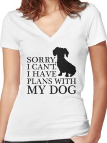 Sorry, I Can't. I Have Plans With My Dog. Dachshund T-shirt Women's Fitted V-Neck T-Shirt