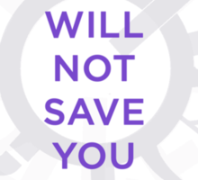 identity will not save you Sticker