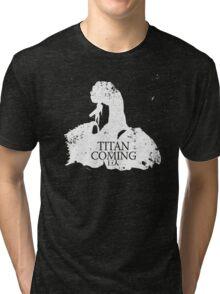 Titan is Coming Tri-blend T-Shirt