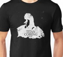 Titan is Coming Unisex T-Shirt