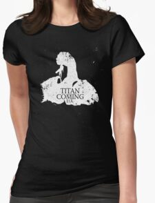 Titan is Coming Womens Fitted T-Shirt