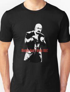 Homie don't dean this! Unisex T-Shirt