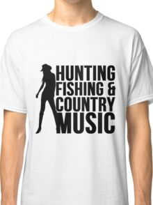 HUNTING FISHING & COUNTRY MUSIC Classic T-Shirt