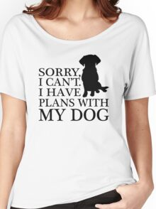 Sorry, I Can't. I Have Plans With My Dog. Labrador T-shirt Women's Relaxed Fit T-Shirt