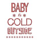 Baby, it´s cold outside by angeliana