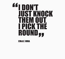 Conor McGregor - Quotes [Pick the Round] Unisex T-Shirt