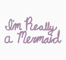 I'm Really a Mermaid by Mattimation