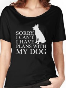 Sorry, I Can't. I Have Plans With My Dog. German Shepherd T-shirt Women's Relaxed Fit T-Shirt