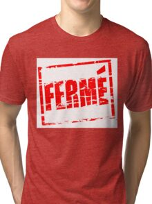 Ferme red rubber stamp effect Tri-blend T-Shirt
