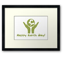Happy Earth Day! Framed Print