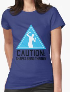Caution: shapes being thrown Womens Fitted T-Shirt