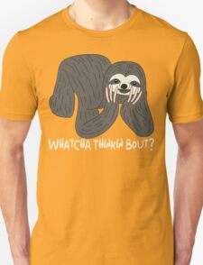 Whatcha Thinkin Bout Sloth v2 T-Shirt