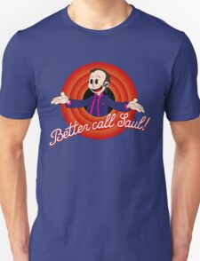 Better call Saul! T-Shirt