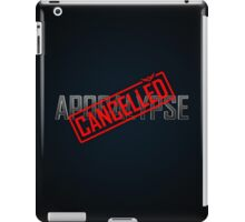 Apocalypse... CANCELLED iPad Case/Skin