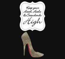 Keep your Head, Heels and Standards High by WAMTEES
