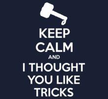 KEEP CALM and I thoguht you like tricks by Golubaja