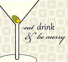 Eat Drink and be Merry - Martini Cocktail - Christmas Card by red addiction