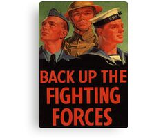 Back up the fighting forces Canvas Print