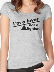 I'm a lever not a fighter.  Women's Fitted Scoop T-Shirt