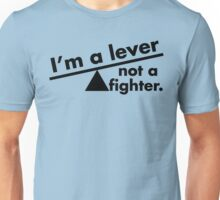 I'm a lever not a fighter.  Unisex T-Shirt