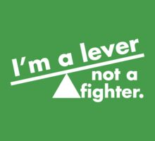 I'm a lever not a fighter. white.  by Brantoe