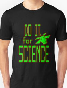 do it...FOR SCIENCE Unisex T-Shirt