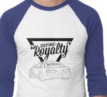 Define 'Royalty' Men's Baseball ¾ T-Shirt