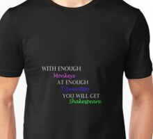 With Enough Monkeys at Enough Typewriters Unisex T-Shirt