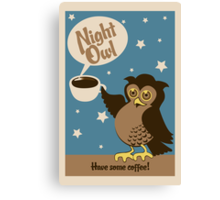 Night owl - have some coffee ! Canvas Print