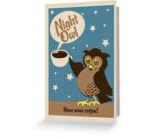Night owl - have some coffee ! Greeting Card