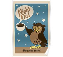 Night owl - have some coffee ! Poster
