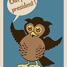 Owl for president - poster by schtroumpf2510