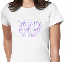 What The Fresh Hell Is This? Womens Fitted T-Shirt