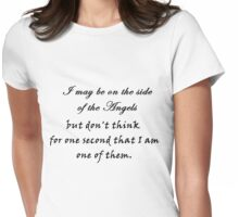 I may be on the side of the angels... Womens Fitted T-Shirt