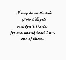I may be on the side of the angels... Womens T-Shirt