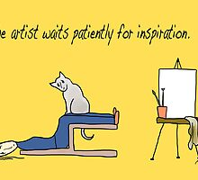 The Artist Waits Patiently for Inspiration by Robin King