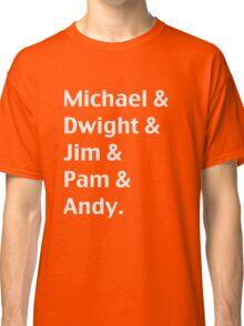 Michael & Dwight & Jim & Pam & Andy Classic T-Shirt