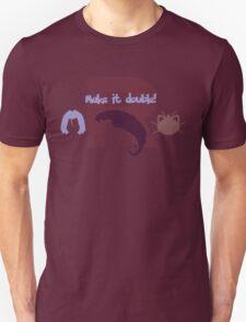 Make it Double! Unisex T-Shirt