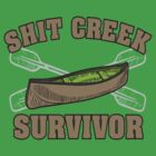 Shit Creek Survivor by BUB THE ZOMBIE