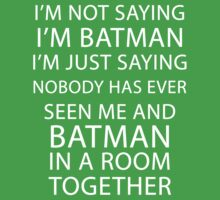 I'm not saying I'm Batman... Kids Clothes