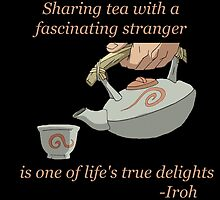 Sharing Tea - Iroh Quote by Grinalass