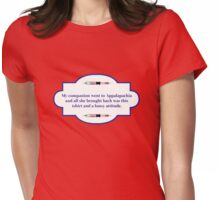 My companion went to Appalapachia  Womens Fitted T-Shirt