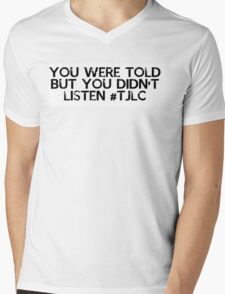 You were told but you didn't listen #TJLC Mens V-Neck T-Shirt